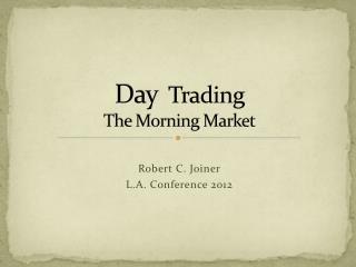 Day   Trading The Morning Market
