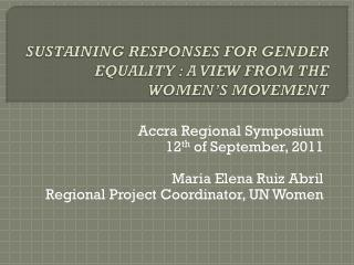 SUSTAINING RESPONSES FOR GENDER EQUALITY  : A VIEW FROM THE WOMEN'S MOVEMENT