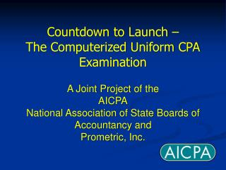 Countdown to Launch –  The Computerized Uniform CPA Examination