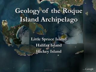 Geology of the Roque Island Archipelago