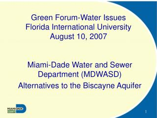 Green Forum-Water Issues Florida International University August 10, 2007