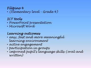 Filipino 4  (Elementary level - Grade 4) ICT tools PowerPoint presentation Microsoft Word