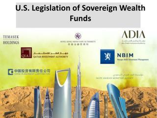 U.S. Legislation of Sovereign Wealth Funds