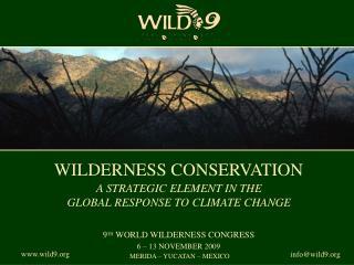 9 TH  WORLD WILDERNESS CONGRESS