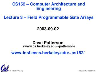 2003-09-02 Dave Patterson  (cs.berkeley/~patterson) www-inst.eecs.berkeley/~cs152/