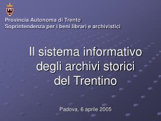 Provincia Autonoma di Trento Soprintendenza per i beni librari e archivistici