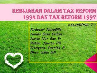 KEBIJAKAN DALAM TAX REFORM 1994 DAN TAX REFORM 1997