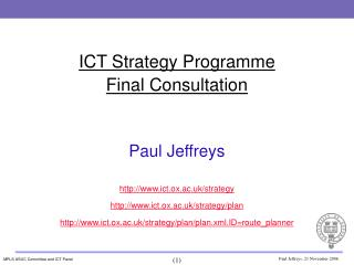 ICT Strategy Programme Final Consultation Paul Jeffreys ict.ox.ac.uk/strategy