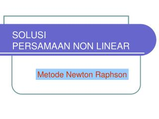 SOLUSI PERSAMAAN NON LINEAR