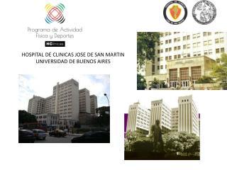 HOSPITAL DE CLINICAS JOSE DE SAN MARTIN UNIVERSIDAD DE BUENOS AIRES