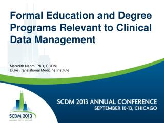 Formal Education and Degree Programs Relevant to Clinical Data Management