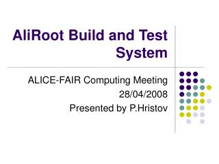 AliRoot Build and Test System