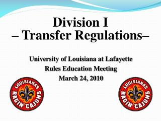 University of Louisiana at Lafayette Rules Education Meeting March 24, 2010
