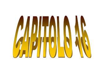 CAPITOLO 16