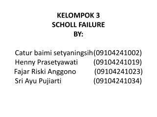 Scholl Failure