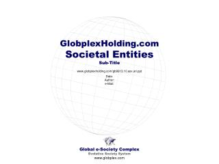 Global e-Society Complex Evolutive Society System globplex
