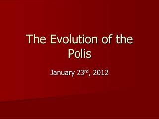 The Evolution of the Polis