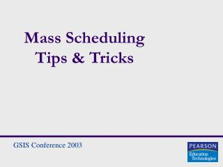 Mass Scheduling Tips & Tricks