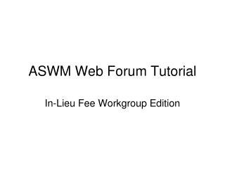ASWM Web Forum Tutorial