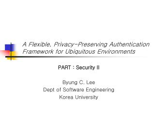 A Flexible, Privacy-Preserving Authentication Framework for Ubiquitous Environments