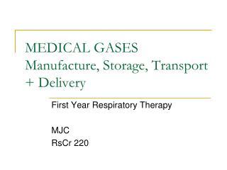MEDICAL GASES Manufacture, Storage, Transport + Delivery