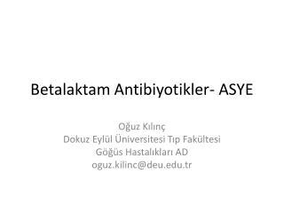 Betalaktam Antibiyotikler- ASYE