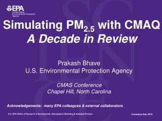 Simulating PM 2.5  with CMAQ A Decade in Review