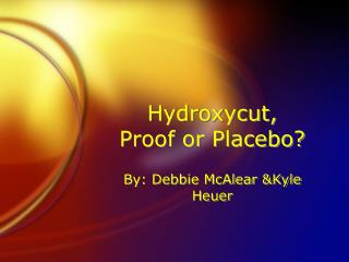 Hydroxycut, Proof or Placebo