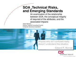 SOA ,Technical Risks, and Emerging Standards