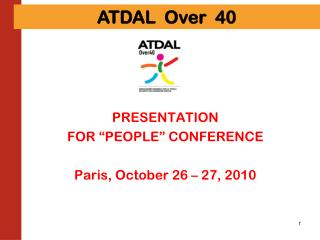"PRESENTATION FOR ""PEOPLE"" CONFERENCE Paris, October 26 – 27, 2010"