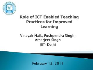 Vinayak Naik, Pushpendra Singh, Amarjeet Singh IIIT-Delhi February 12, 2011