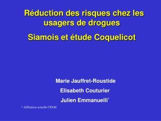 Réduction des risques chez les usagers de drogues Siamois et étude Coquelicot