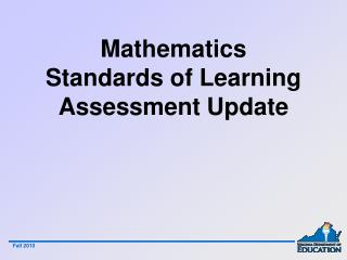 Mathematics Standards of Learning  Assessment Update