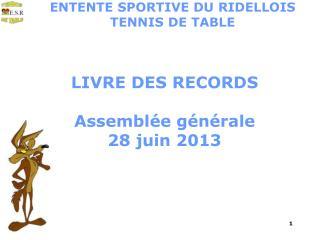 LIVRE DES RECORDS Assemblée générale 28 juin 2013