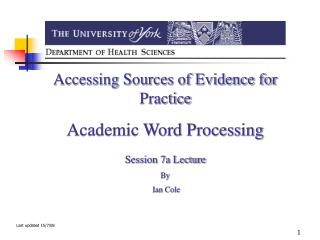 Accessing Sources of Evidence for Practice Academic Word Processing Session 7a Lecture By
