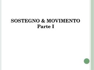 SOSTEGNO & MOVIMENTO Parte I