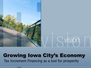 Growing Iowa City s Economy