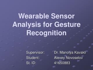 Wearable Sensor Analysis for Gesture Recognition