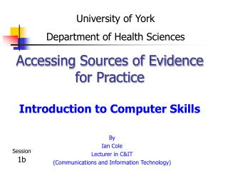 Accessing Sources of Evidence for Practice Introduction to Computer Skills