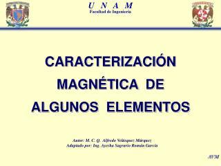 CARACTERIZACIÓN  MAGNÉTICA  DE  ALGUNOS  ELEMENTOS