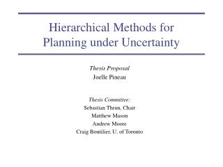 Hierarchical Methods for Planning under Uncertainty