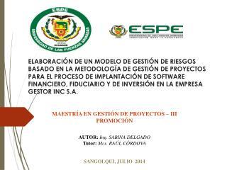 MAESTRÍA EN GESTIÓN DE PROYECTOS – III PROMOCIÓN  AUTOR:  Ing. SABINA DELGADO