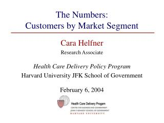 The Numbers:  Customers by Market Segment