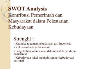 SWOT Analysis Kontribusi Pemerintah dan Masyarakat dalam Pelestarian Kebudayaan