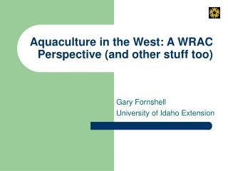 Aquaculture in the West: A WRAC Perspective (and other stuff too)