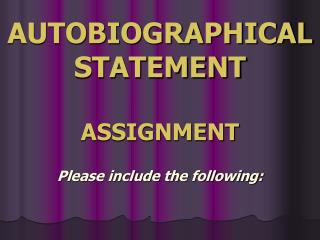 AUTOBIOGRAPHICAL STATEMENT ASSIGNMENT