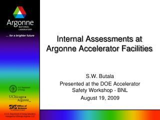 Internal Assessments at Argonne Accelerator Facilities