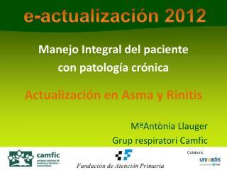 Manejo Integral del paciente  con patología crónica  Actualización  en Asma y Rinitis