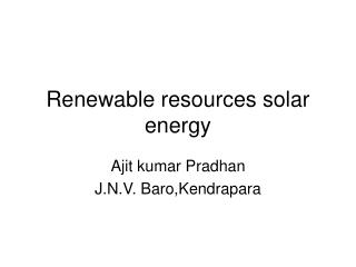 Renewable resources solar energy