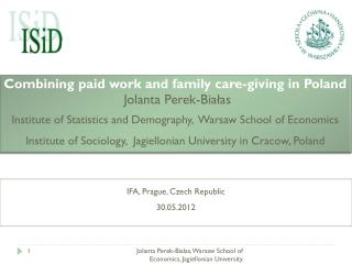 Combining paid work  and family  care-giving  in Poland Jolanta Perek-Białas